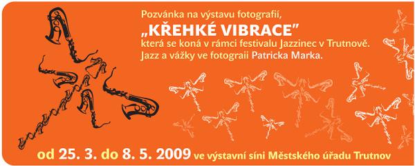 Pozvánka na výstavu Křehké vibrace Patricka Marka
