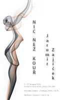 Autorská výstava fotografií Jaromíra Zajíčka - Nic než kouř