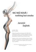 Nic než kouř / nothing but smoke