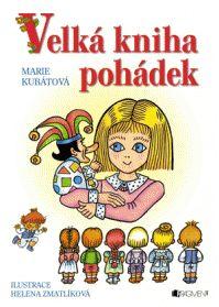 Velká kniha pohádek – H. Zmatlíková / M. Kubátová