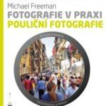 Knižní tip – Fotografie v praxi: POULIČNÍ FOTOGRAFIE