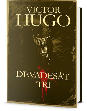 Knižní tip: Viktor Hugo - Devadesát tři