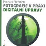 Knižní tip: Fotografie v praxi – DIGITÁLNÍ ÚPRAVY