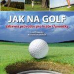 Knižní tip: Jak na golf – zábavný průvodce pro hráče i fanoušky