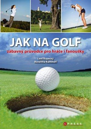 Knižní tip: Jak na golf - zábavný průvodce pro hráče i fanoušky