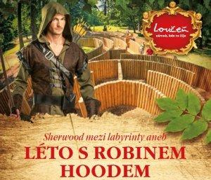 Sherwood mezi labyrinty zámku Loučeň & letní dobrodružství s Robinem Hoodem