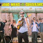 Cumbia, Kuba, Balkán a výbušné doutníky.  Jaro Milko & The Cubalkanics!