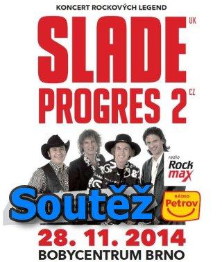 SOUTĚŽ na brněnský koncert SLADE & PROGRES 2