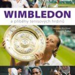 Knižní tip: Wimbledon a příběhy tenisových hrdinů