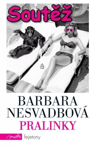 SOUTĚŽ o fejetony Barbary Nesvadbové - PRALINKY