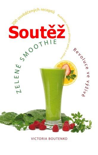 SOUTĚŽ o knihu Zelené smoothie - revoluce ve výživě