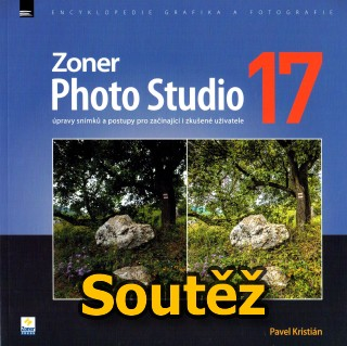 SOUTĚŽ o knihu Zoner Photo Studio 17 - úpravy snímků a postupy pro začínající i zkušené uživatele