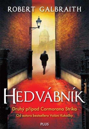 Hedvábník od Roberta Galbraitha (pseudonym J. K. Rowlingové)