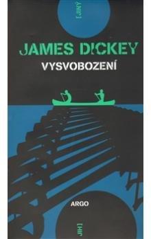 Vysvobození od Jamese Dickeyho aneb povinná součást knihovny každého muže