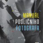 Knižní tip pro fotografy – Manuál pouličního fotografa