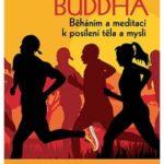 Běžící Buddha  – běháním a meditací k posílení těla a mysli