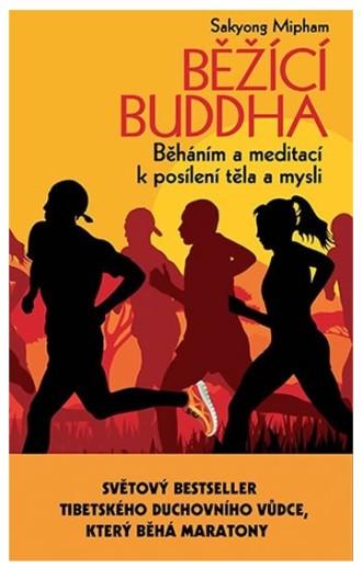 Běžící Buddha  - běháním a meditací k posílení těla a mysli
