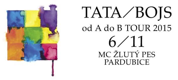 Žlutý pes - TATA / BOJS Od A do B tour