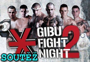 SOUTĚŽ o vstupenky na GIBU FIGHT NIGHT