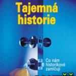 SOUTĚŽ o knihu Tajemná historie – Co nám historikové zamlčují