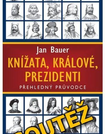 SOUTĚŽ o knihu Knížata, králové, prezidenti