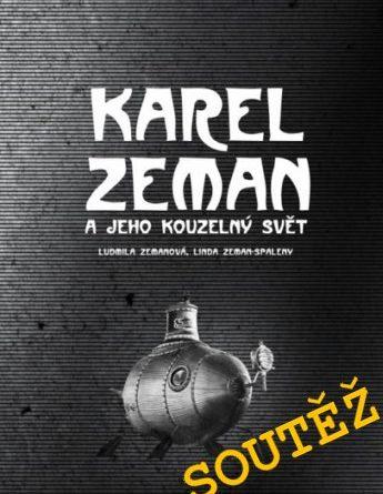 SOUTĚŽ o knihu KAREL ZEMAN a jeho kouzelný svět