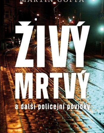 Živý mrtvý a další policejní povídky