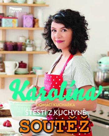 SOUTĚŽ o kuchařku Karolína - Domácí kuchařka - Štěstí z kuchyně