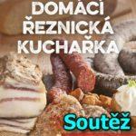 SOUTĚŽ o knihu DOMÁCÍ ŘEZNICKÁ KUCHAŘKA