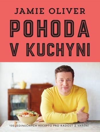 Jamie Oliver - Pohoda v kuchyni