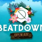 BEATDOWN – OPEN AIR…SUMMER EDITION
