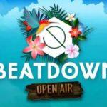 BEATDOWN – OPEN AIR…SUMMER EDITION