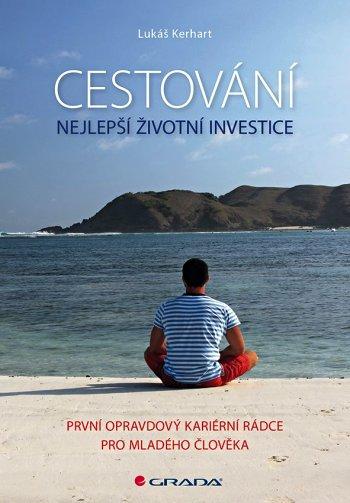 Lukáš Kerhart - Cestování – nejlepší životní investice