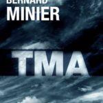 Přichází TMA, pokračování knižních senzací Mráz a Kruh od Bernarda Miniera