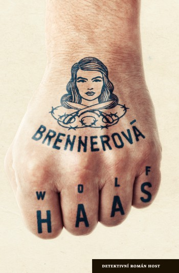Knižní tip: Wolf Haas - Brennerová