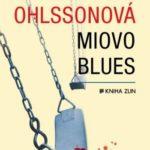"Miovo blues – novinka ""Stiega Larssona v sukni"""