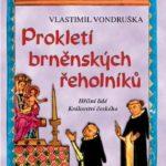 Knižní tip: Vlastimil Vondruška – Prokletí brněnských řeholníků