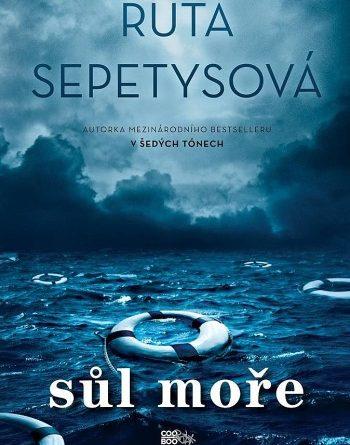 Ruta Sepetys - Sůl moře