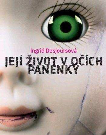 Ingrid Desjours - Její život v očích panenky
