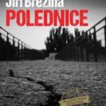 Knižní tip: Jiří Březina – POLEDNICE (recenze)