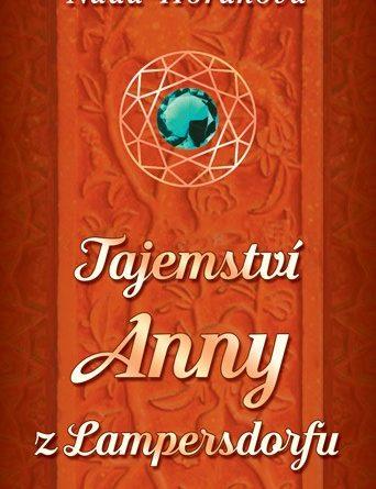 Naďa Horáková - Tajemství Anny z Lampersdorfu