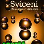 SOUTĚŽ o fotografickou knihu SVÍCENÍ – věda a magie ve fotografii