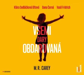 Mike R. Carey - Všemi dary obdarovaná