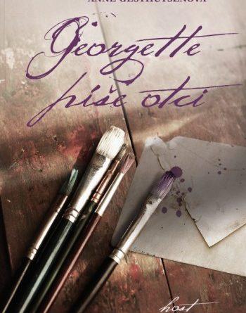 Anne Gesthuysen - Georgette píše otci