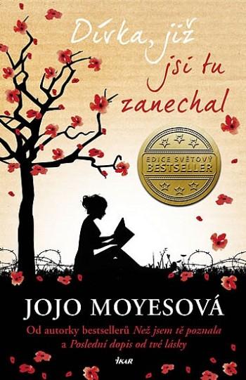 Jojo Moyes - Dívka, již jsi tu zanechal