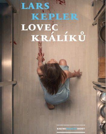 Lars Kepler - Lovec králíků