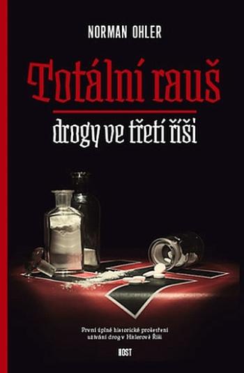 Norman Ohler: Totální rauš - Drogy ve třetí říši