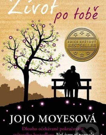 Jojo Moyes - Život po tobě