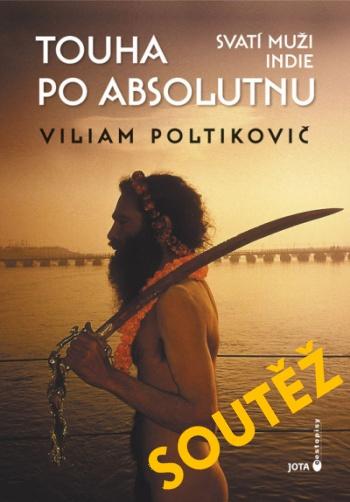 SOUTĚŽ o knihu o svatých mužích Indie - Touha po absolutnu