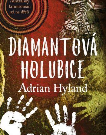 Adrian Hyland - Diamantová holubice